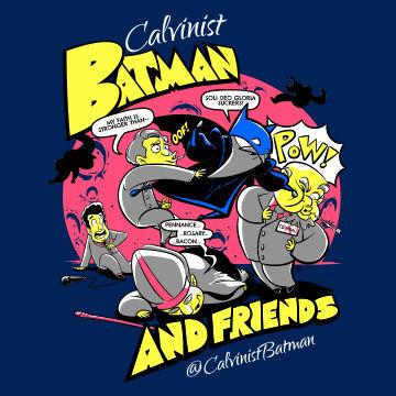 Calvinist Batman & Friends