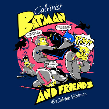 Calvinist Batman & Friends